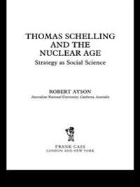 Thomas Schelling and the Nuclear Age
