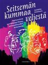 Seitsemän kummaa veljestä: Kertomuksia suomalaisen homoseksuaalisuuden historiasta
