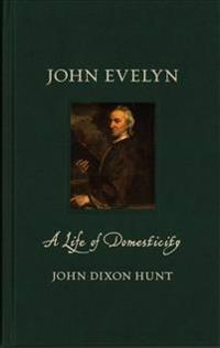 John Evelyn: A Life of Domesticity