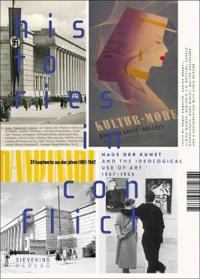 Histories in Conflict: The Haus Der Kunst and the Ideological Uses of Art, 1937-1955