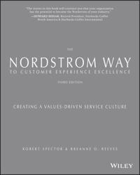 The Nordstrom Way to Customer Experience Excellence: Creating a Values-Driv