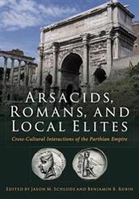 Arsacids, Romans and Local Elites