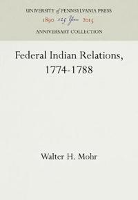 Federal Indian Relations, 1774-1788