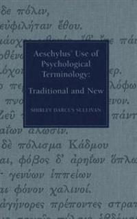 Aeschylus' Use of Psychological Terminology