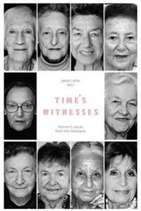 Times witnesses: womens voices from the holocaust