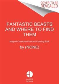 Fantastic Beasts and Where to Find Them: Magical Creatures Postcard Coloring Book