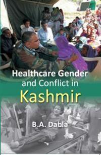 Healthcare Gender and Conflict in Kashmir