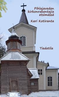 Pihlajaveden kirkonrakentajia etsimässä