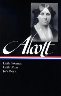 Louisa May Alcott: Little Women, Little Men, Jo's Boys (LOA #156)