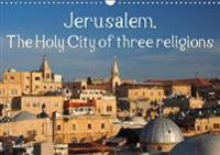 Jerusalem. the Holy City of Three Religions 2018