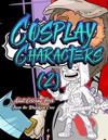 Cosplay Characters 2: Adult Coloring Book: 30 Hilariously Detailed Coloring Designs