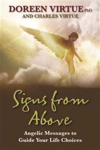 Signs from above - angelic messages to guide your life choices