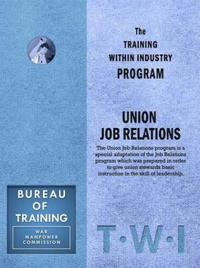 A Training Within Industry Program Union Job Relations
