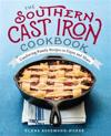 The Southern Cast Iron Cookbook: Comforting Family Recipes to Enjoy and Share