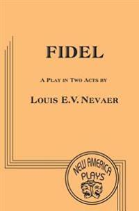 Fidel: A Play in Two Acts