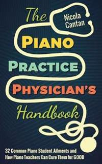 The Piano Practice Physician's Handbook