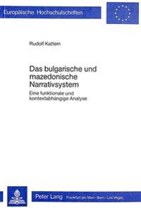 Das Bulgarische Und Mazedonische Narrativsystem: Eine Funktionale Und Kontextabhaengige Analyse