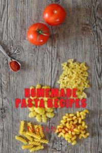 Homemade Pasta Recipes: 150 Page Lined Notebook