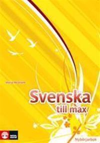 Svenska till max. Nybörjarbok