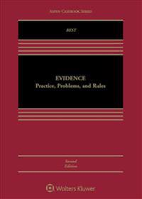 Evidence: Practice, Problems, and Rules