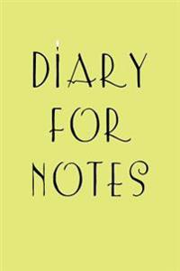 Diary for Notes: Lined Notebook Journal to Write in