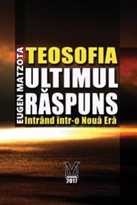 Teosofia, Ultimul Raspuns: Intrand in Noua Era