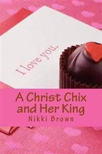 A Christ Chix and Her King: The Evolution Continues