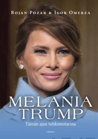 Melania Trump - Tämän ajan tuhkimotarina