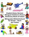 English-Swiss German Bilingual Children's Picture Dictionary Book of Colors Bilinguales Bildworterbuch Fur Kinder - Buch Der Farben