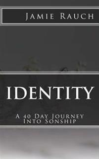 Identity: A 40 Day Journey Into Sonship