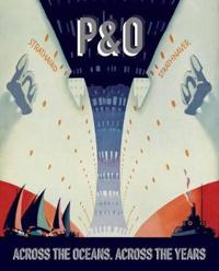 P & O Across the Oceans, Across the Years
