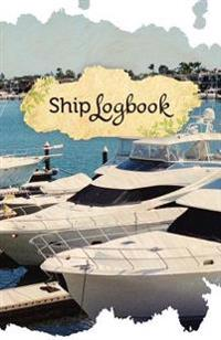 Ship Log Book: 50 Pages, 5.5 X 8.5 Yacht Lover