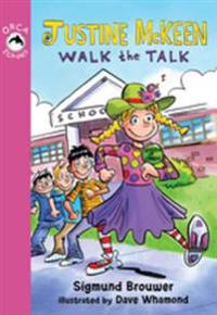 Justine McKeen, Walk the Talk