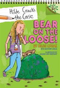 Bear on the Loose!: A Branches Book