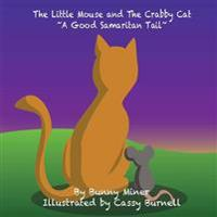 The Little Mouse and the Crabby Cat a Good Samaritan Tail!