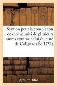 Sermon Pour La Consolation Des Cocus Suivi de Plusieurs Autres. Exemple