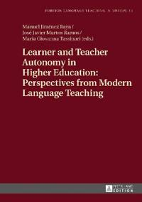 Learner and Teacher Autonomy in Higher Education: Perspectives from Modern Language Teaching