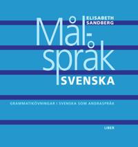 Målspråk svenska - Grammatikövningar i svenska som andraspråk