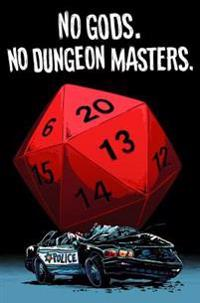 No Gods. No Dungeon Masters.