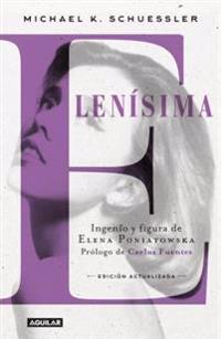 Elenisima / Elena Poniatowska: An Intimate Biography