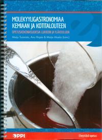 Molekyyligastronomiaa kemiaan ja kotitalouteen