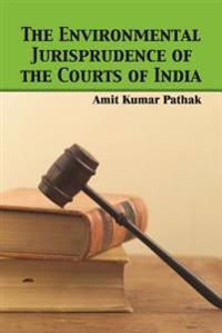 Environmental Jurisprudence of the Courts of India