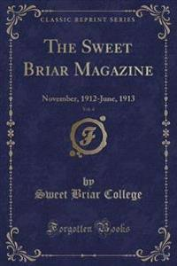 The Sweet Briar Magazine, Vol. 4
