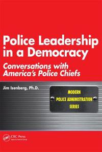 Police Leadership in a Democracy