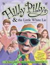 Hilly Pilly & the Little White Lie