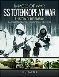 SS Totenkopf Division at War: History of the Division