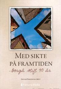 Med framtiden i sikte! - Borgå stift 90 år