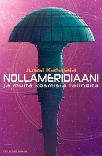 Nollameridiaani ja muita kosmisia tarinoita