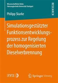 Simulationsgestützter Funktionsentwicklungsprozess Zur Regelung Der Homogenisierten Dieselverbrennung