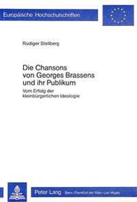 Die Chansons Von Georges Brassens Und Ihr Publikum: Vom Erfolg Der Kleinbuergerlichen Ideologie